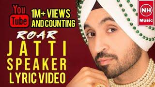 Jatti Speaker Diljit Dosanjh Lyric | Nh Music