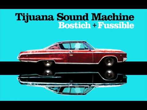bostich fussible tijuana sound machine