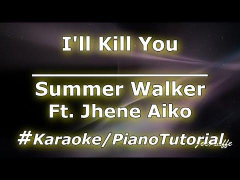 Summer Walker - I'll Kill You Ft. Jhene Aiko (Karaoke/Piano Tutorial)