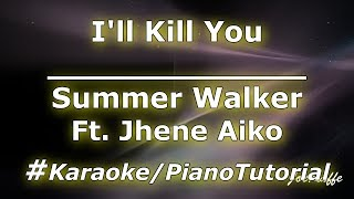 Summer Walker - I'll Kill You Ft. Jhene Aiko (Karaoke/Piano Tutorial)
