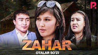 Otalar so'zi - Zahar   Оталар сузи - Захар (Buni hayot deydilar)