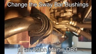 Changing the Front Sway Bar / Anti Roll Bar Bushings in an Aston Martin DB9