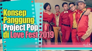 Seperti Ini Konsep Panggung Project Pop Di Love Fest 2019