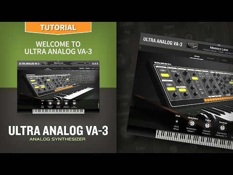 Welcome To The Ultra Analog VA-3 Analog Synthesizer Plug-in