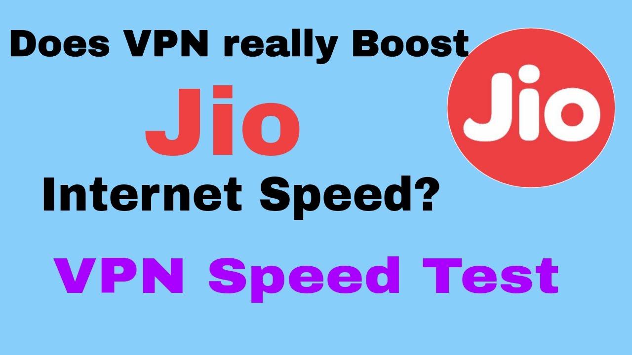 Best vpn to increase jio speed