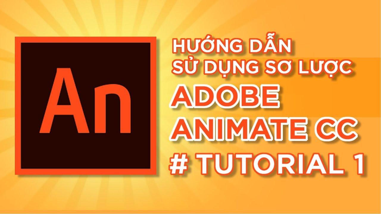 Tutorial – Hướng Dẫn Sơ Lược Phần Mềm Adobe Animate CC  ( Phần 1)