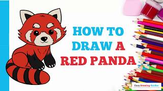 How to Draw a Red Panda in a Few Easy Steps: Drawing Tutorial for Kids and Beginners