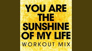 You Are the Sunshine of My Life (Extended Workout Mix)