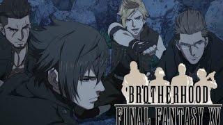 Final Fantasy XV Brotherhood - Bittersweet Memories - Ep 4 HD Film (Sub-ITA)