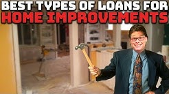 Best Types of Loans for Home Improvements!