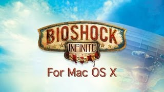 BioShock Infinite | Mac OS X Gameplay Performance Review