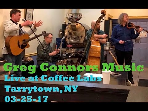 Greg Connors Music - Live at Coffee Labs Tarrytown, NY 2nd set - 3-25-17