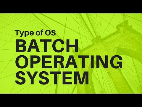 Video 2:- Types of OS  BATCH Operating System