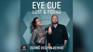 Eye Cue - Lost & Found (Going Deeper Remix)
