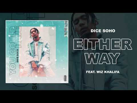 Dice Soho - Either Way feat. Wiz Khalifa (Official Audio)