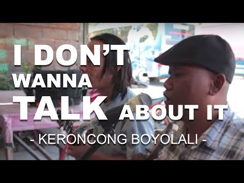 I Don't Wanna Talk About It ( Keroncong Version ) - Soto Rumput Boyolali, August 26, 2013