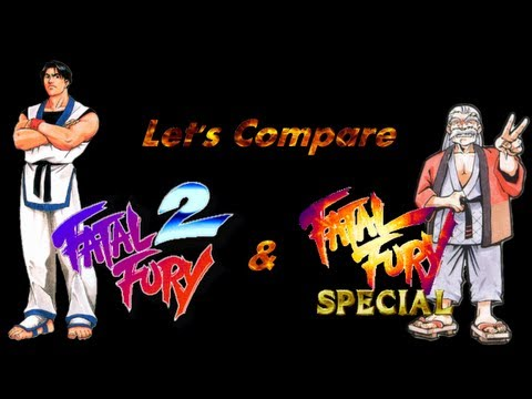 Let's Compare ( Fatal Fury 2 & Fatal Fury Special )
