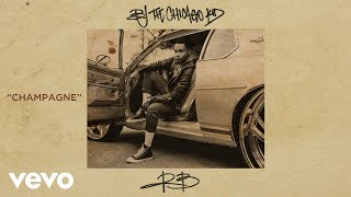 BJ The Chicago Kid - Champagne (Audio)
