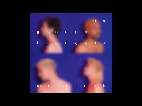Un groupe français - Mr. Crock