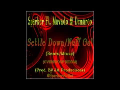 Sparker Ft. Mavado & Demarco - Settle Down/Nuff Gal (Remix/Mixup) (Prod. By JA Productions) 2013