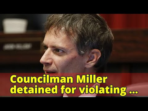 Councilman Miller detained for violating no-contact order