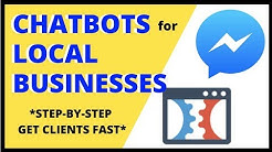 CHATBOTS FOR LOCAL BUSINESSES | Get Local Clients Fast Using Messenger Bots