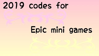 Roblox epic mini games 3 codes 2019
