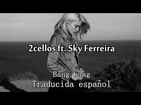 2Cellos ft. Sky Ferreira - Bang bang (Subtitulada/Español)