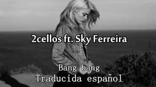 Download lagu 2Cellos ft. Sky Ferreira - Bang bang (Subtitulada/Español)