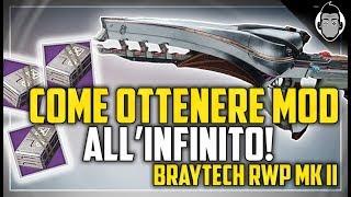Destiny 2 - Come ottenere MOD all'INFINITO! w. BRAYTECH RWP MK. II