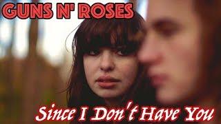 GUNS N' ROSES - Since I Don't Have You (LEGENDADO)