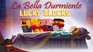 La Bella Durmiente y Los 4 Enanitos | Lucky Blocks |  Con Sara, Luh y Exo