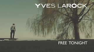 Yves Larock - Free Tonight ( Lyric video)  feat. Natalie