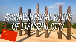 Archaeological Ruins of Liangzhu City - UNESCO World Heritage Site