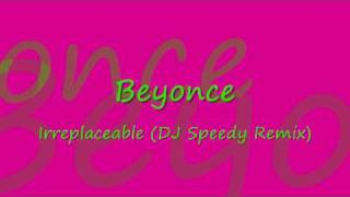 Irreplaceable (DJ Speedy Remix) - Beyonce