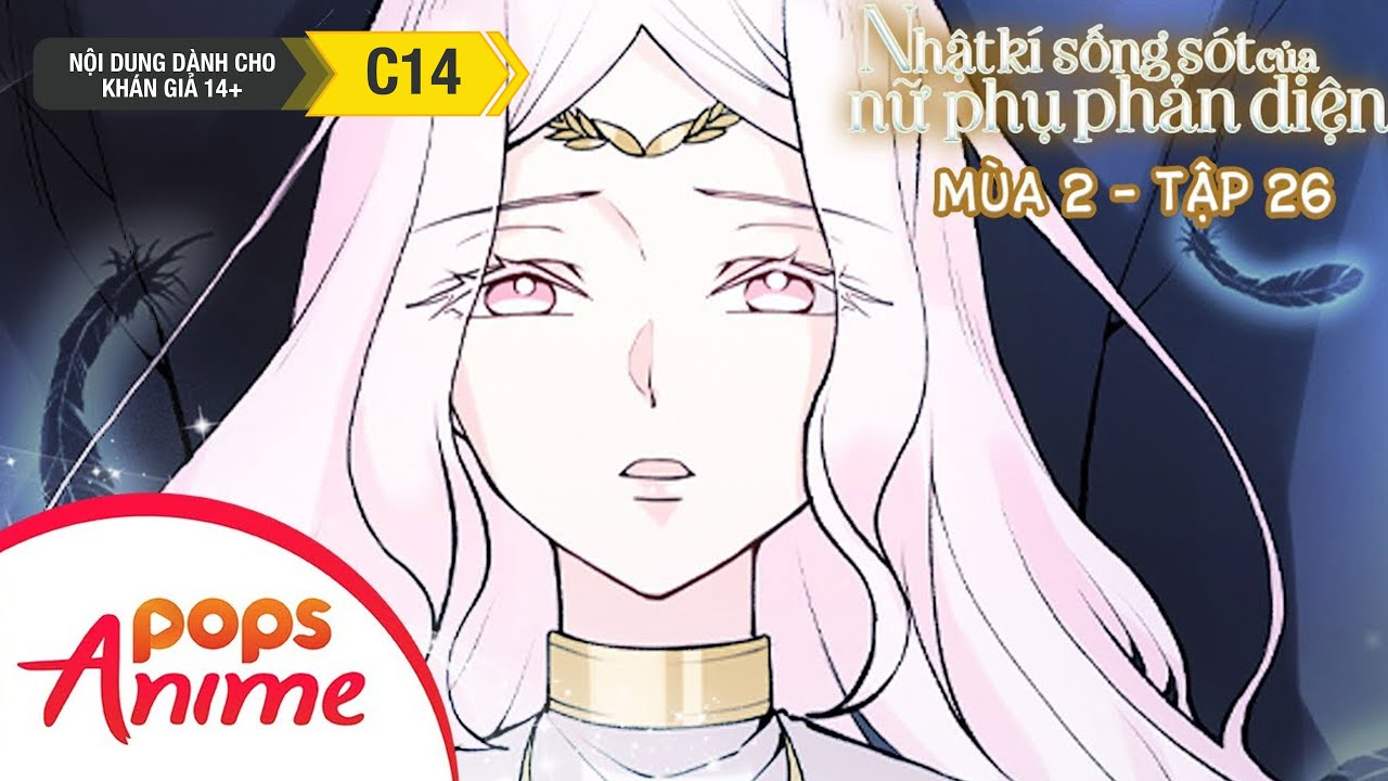 Nhật Ký Sống Sót Của Nữ Phụ Phản Diện Mùa 2 - Tập 26 - Selena