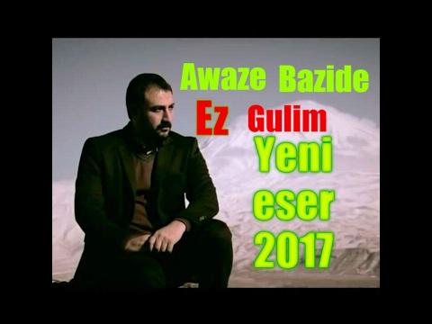 Awaze Bazîde - Ez Gûlim 2017 Yeni Eser