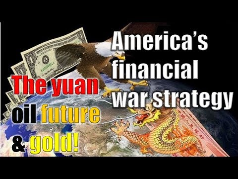 [Warns April] CURRENCY W.A.R: America's financial war strategy - China; The yuan oil future & gold!
