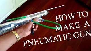 How to make a pneumatic air gun