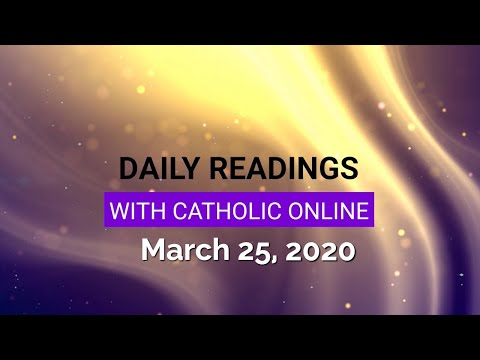 Daily Reading for Wednesday, March 25th, 2020 HD