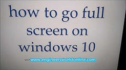 How to go full screen on windows 10