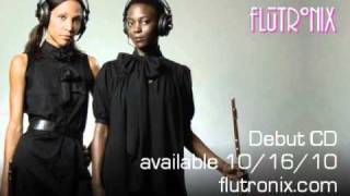 Flutronix - Stacked - from the debut cd Flutronix