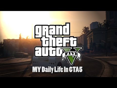 GTA 5   My Daily Life In GTA