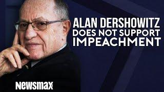 Alan Dershowitz Does Not Support Impeachment