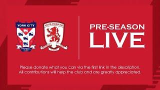 York City v Middlesbrough | Pre-season friendly | LIVE