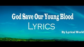 BØRNS, Lana Del Rey - God Save Our Young Blood (Lyrics) | Lyrical World