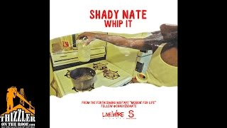 Shady Nate - Whip It (Hosted by DJ Ghost) [Thizzler.com]
