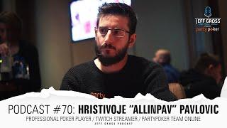 "Podcast #70: Hristivoje ""ALLinPav"" Pavlovic / Pro poker player / Streamer / partypoker Team Online"