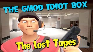 The Gmod Idiot Box: The Lost Tapes