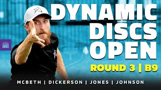 2021 Dynamic Discs Open | RD3, B9 | McBeth, Dickerson, Jones, Johnson | DISC GOLF COVERAGE